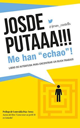 "Buscar trabajo: JOSDEPUTAAA!!! Me han ""echao""!"